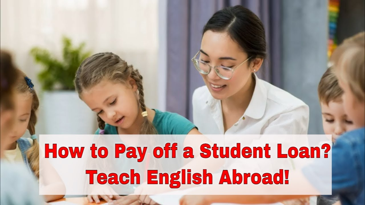Teaching English Abroad to Pay Off Your Student Loans – Stick to Your Budget