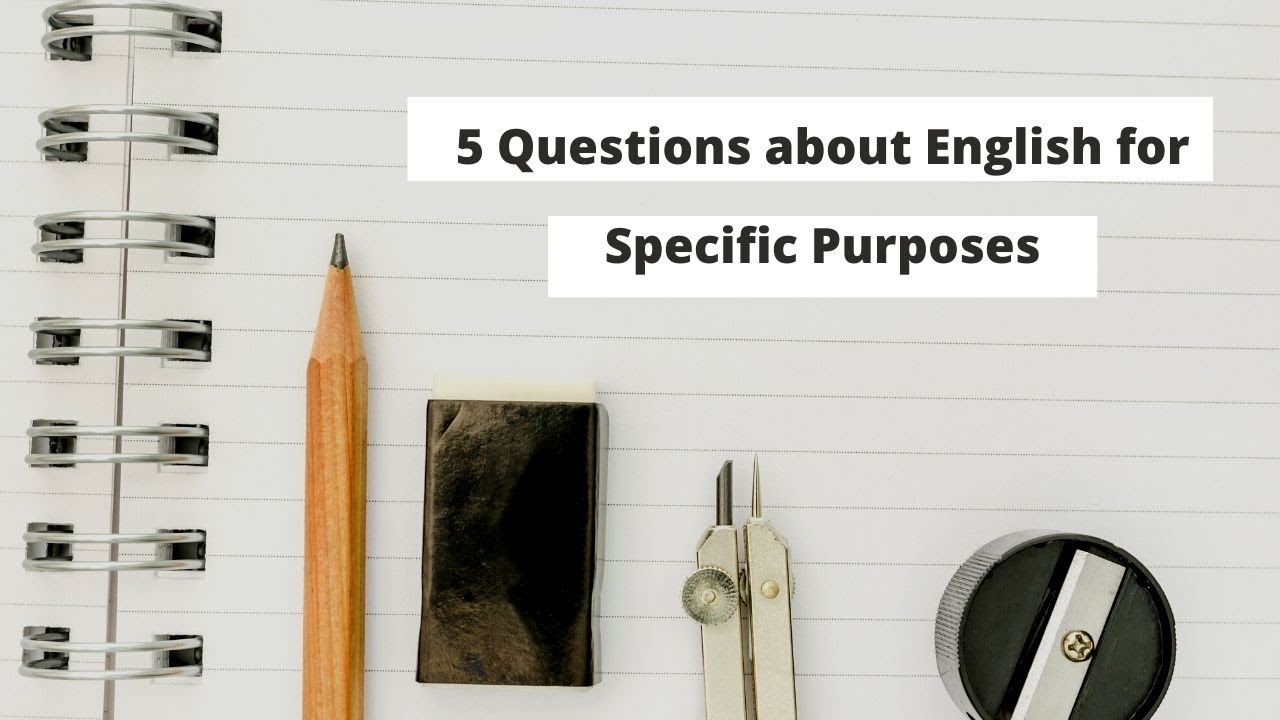 5 Questions about English for Specific Purposes   ITTT   TEFL Blog