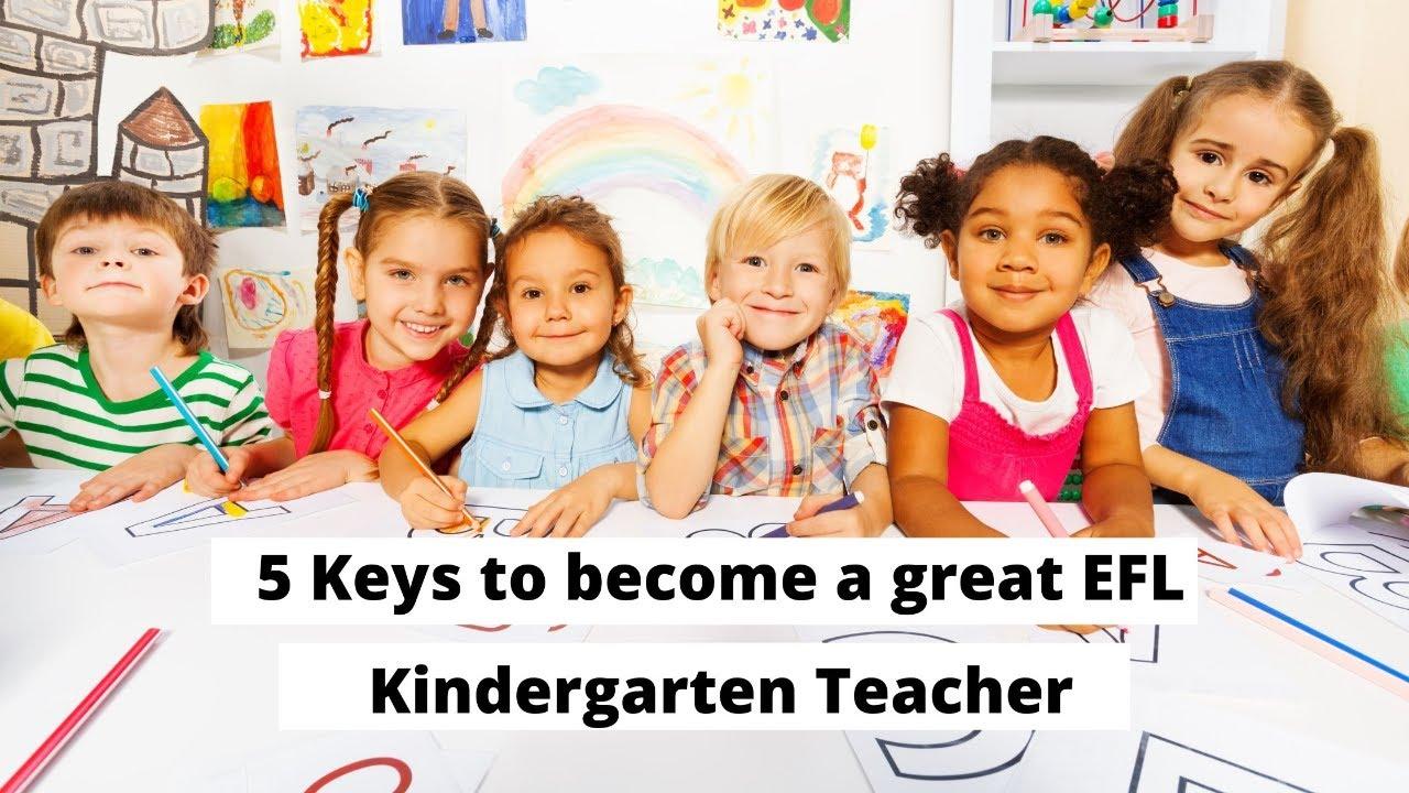 5 Keys to become a great EFL Kindergarten Teacher | ITTT | TEFL Blog