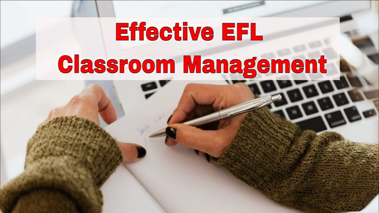 2 Things That Help to Effectively Manage Your ESL Classroom | ITTT | TEFL Blog