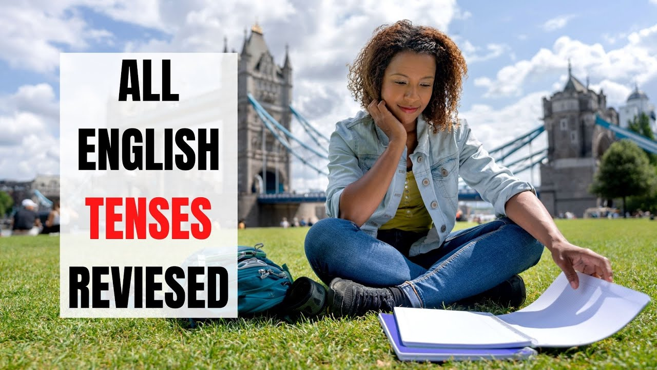 A Summary of All English Tenses for ESL Teachers and Learners | ITTT | TEFL Blog
