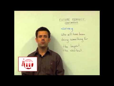 English Grammar – Future Perfect Continuous – Teaching Ideas – Teach English Overseas