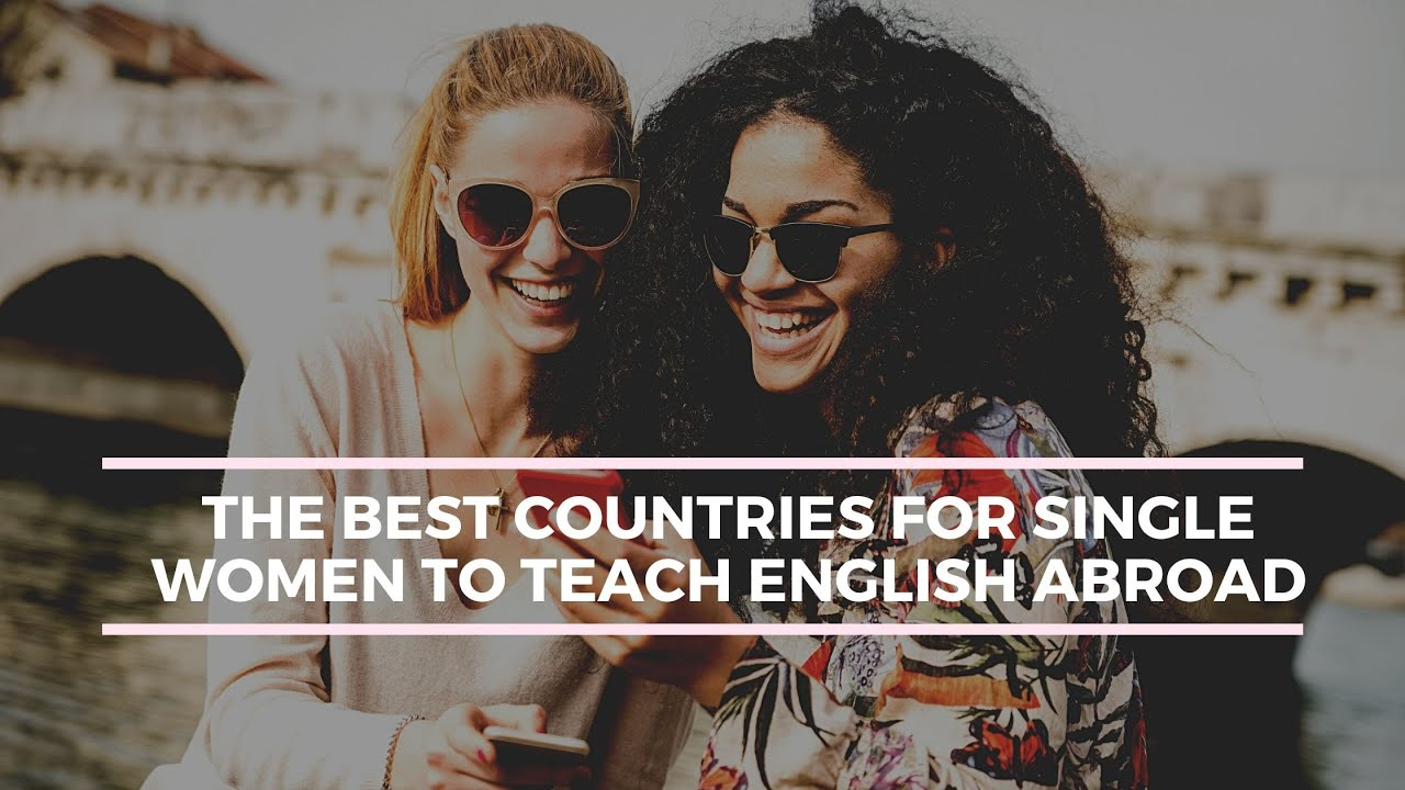 The Best Countries for Single Women to Teach English Abroad   ITTT   TEFL Blog