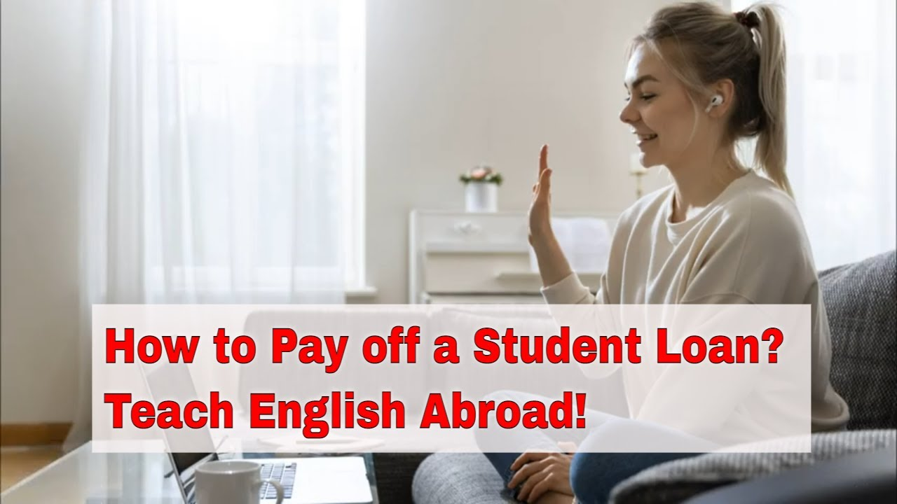 Teaching English Abroad to Pay Off Your Student Loans – Send Money Back Home