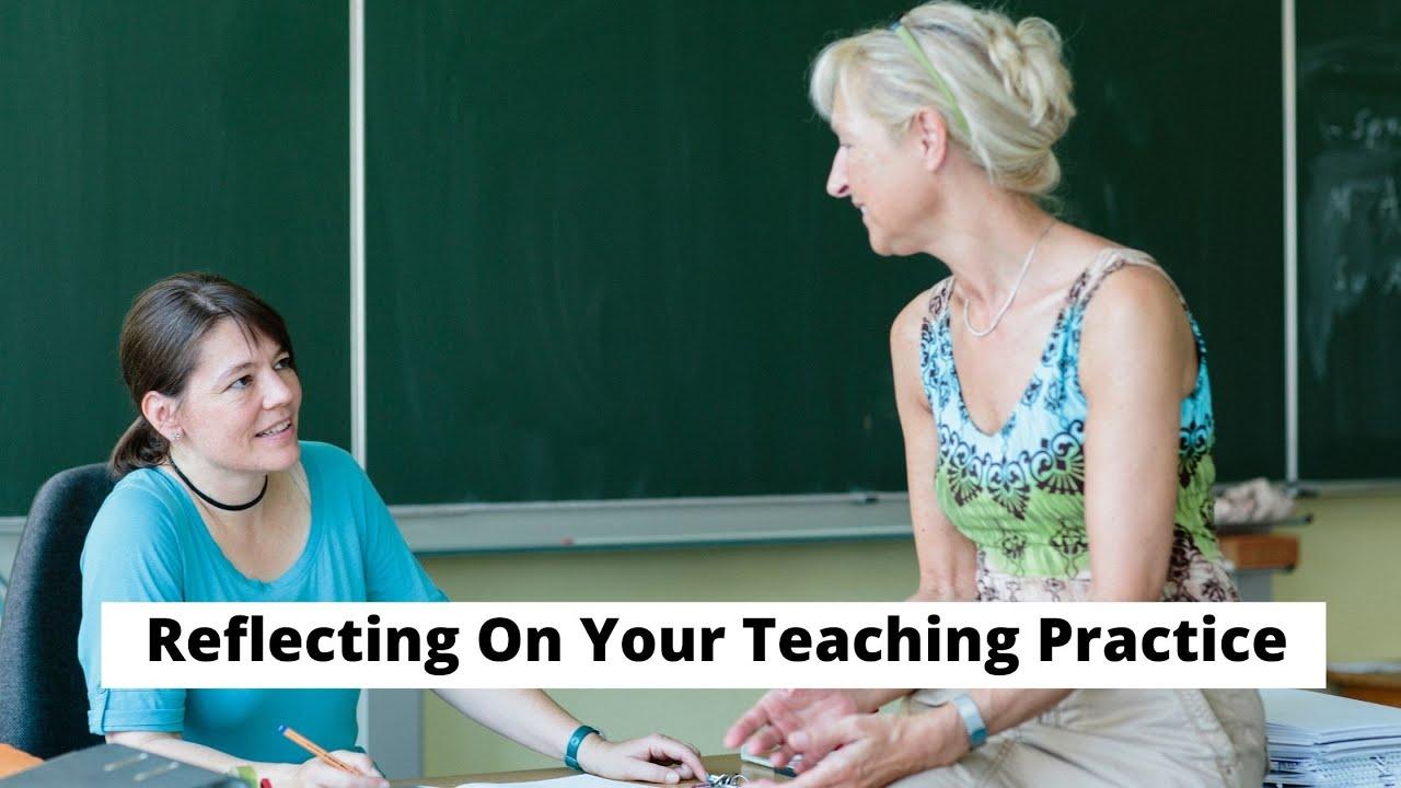 Reflecting On Your Teaching Practice | ITTT | TEFL Blog