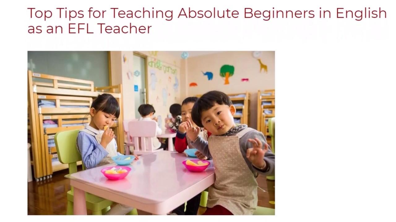 Top Tips for Teaching Absolute Beginners in English as an EFL Teacher | ITTT TEFL BLOG
