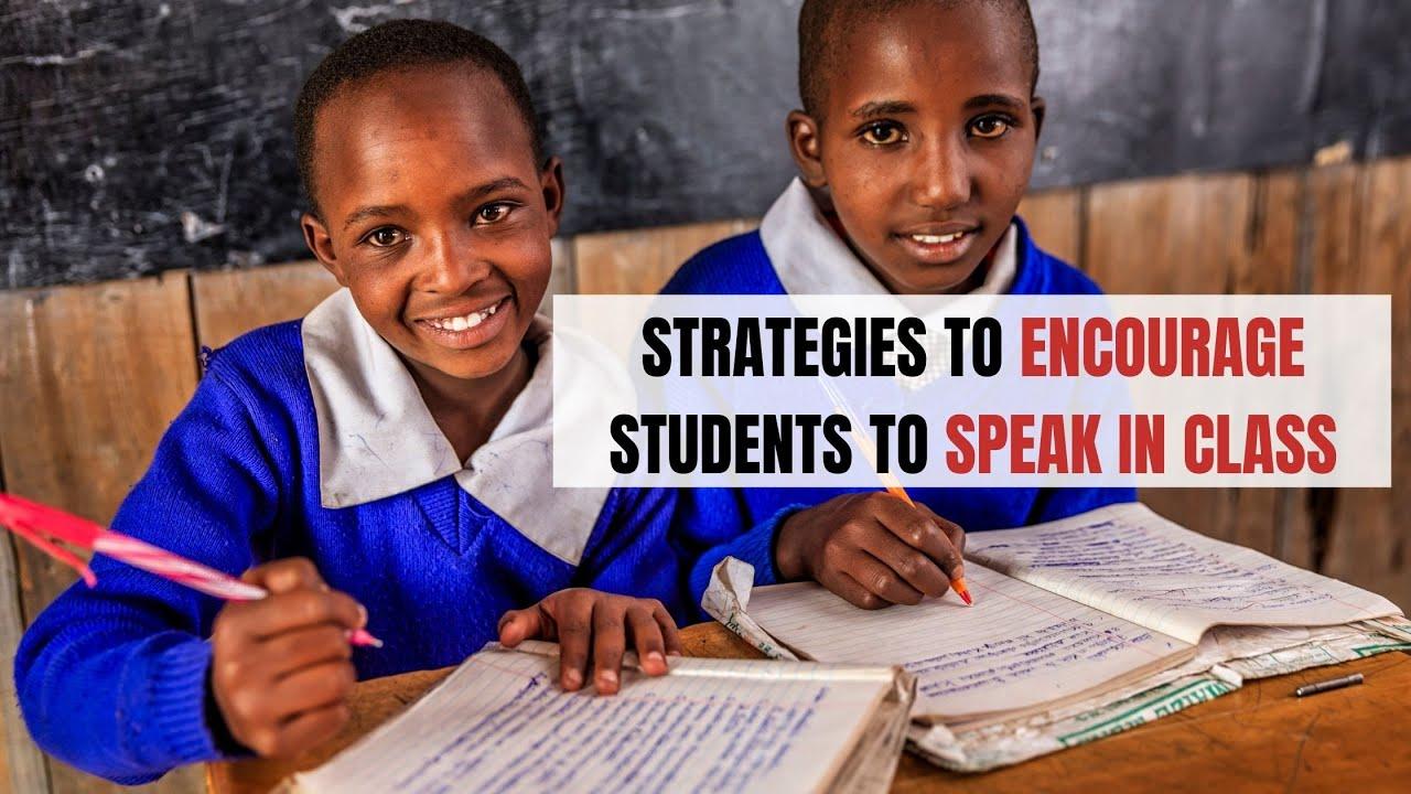 Strategies to Encourage Students to Speak in Class   ITTT   TEFL Blog