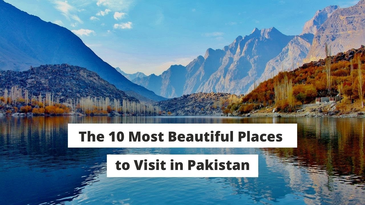 The 10 Most Beautiful Places to Visit in Pakistan | ITTT | TEFL Blog