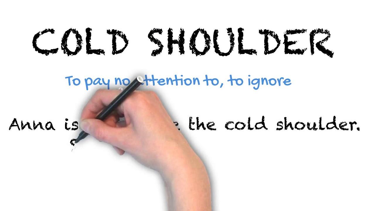 Cold Shoulder   Ask Linda!   Idioms