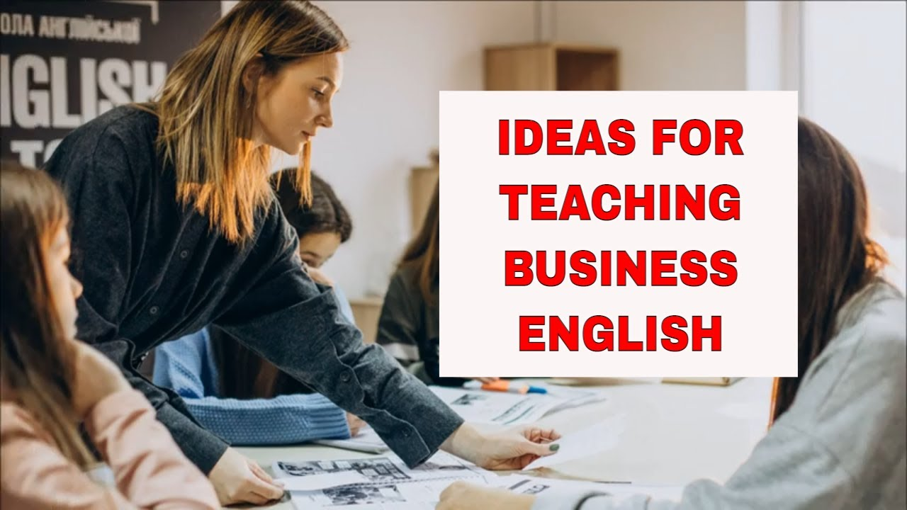 7 Great Resources for Teaching Business English – Busy Teacher