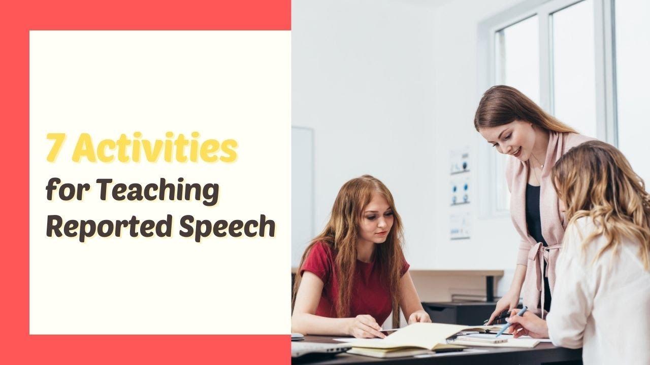 7 Activities for Teaching Reported Speech in the ESL Classroom   ITTT   TEFL Blog