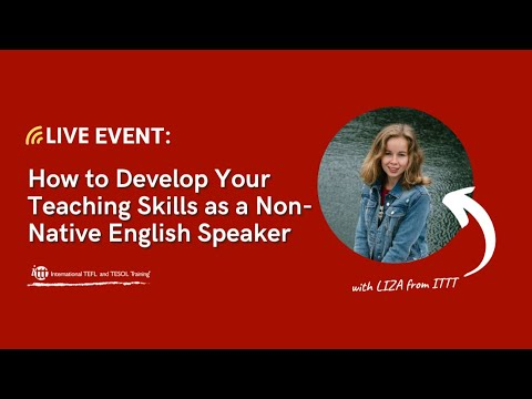 How to Develop Your Teaching Skills as a Non-Native English Speaker