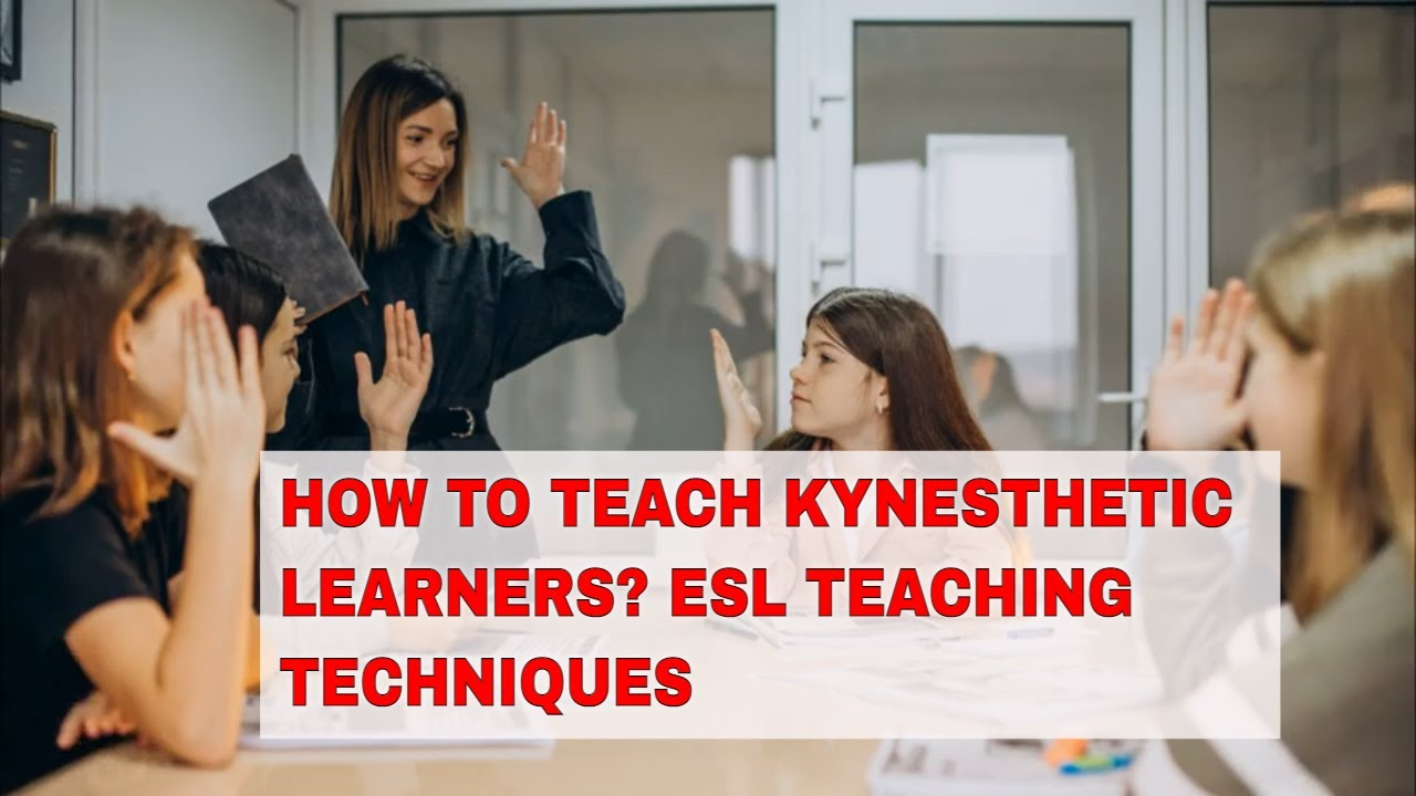ESL Classroom Activity for Kinesthetic Learners – Role and Action Playing