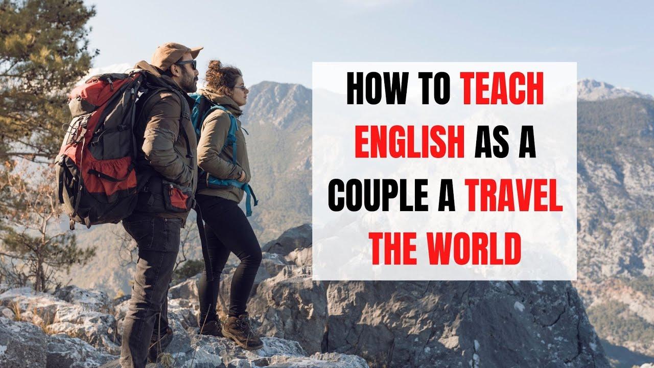 TEFL Experience: 8 Traveling Power Couples Teaching English Abroad | ITTT | TEFL Blog
