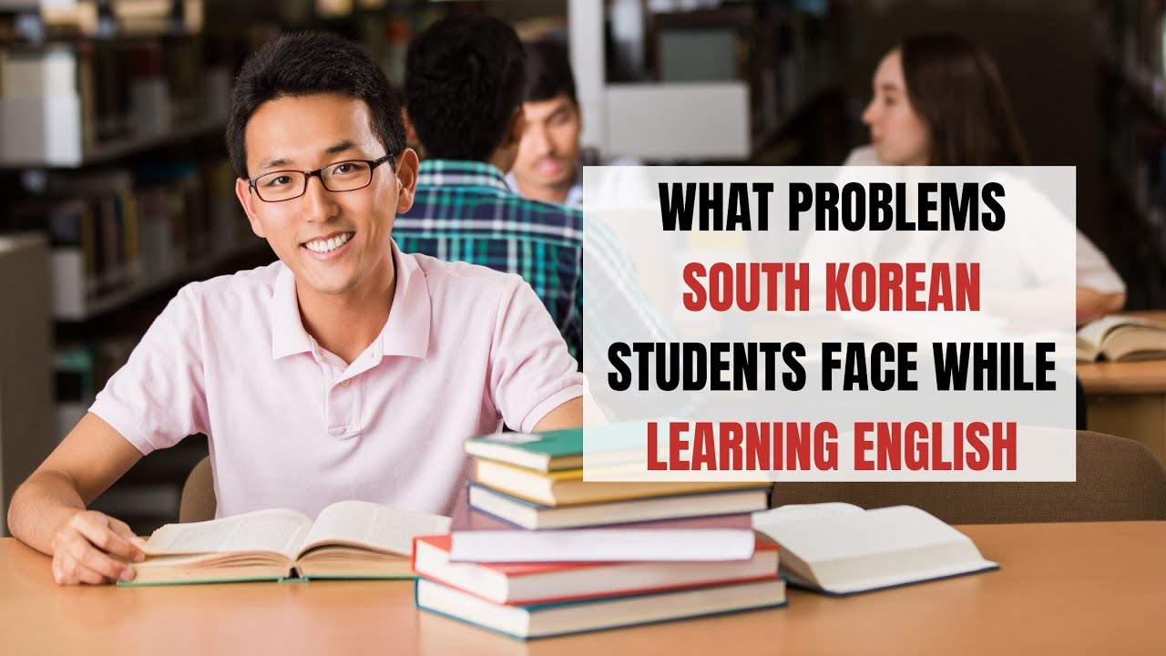 What Problems South Korean Students Face While Learning English | ITTT | TEFL Blog