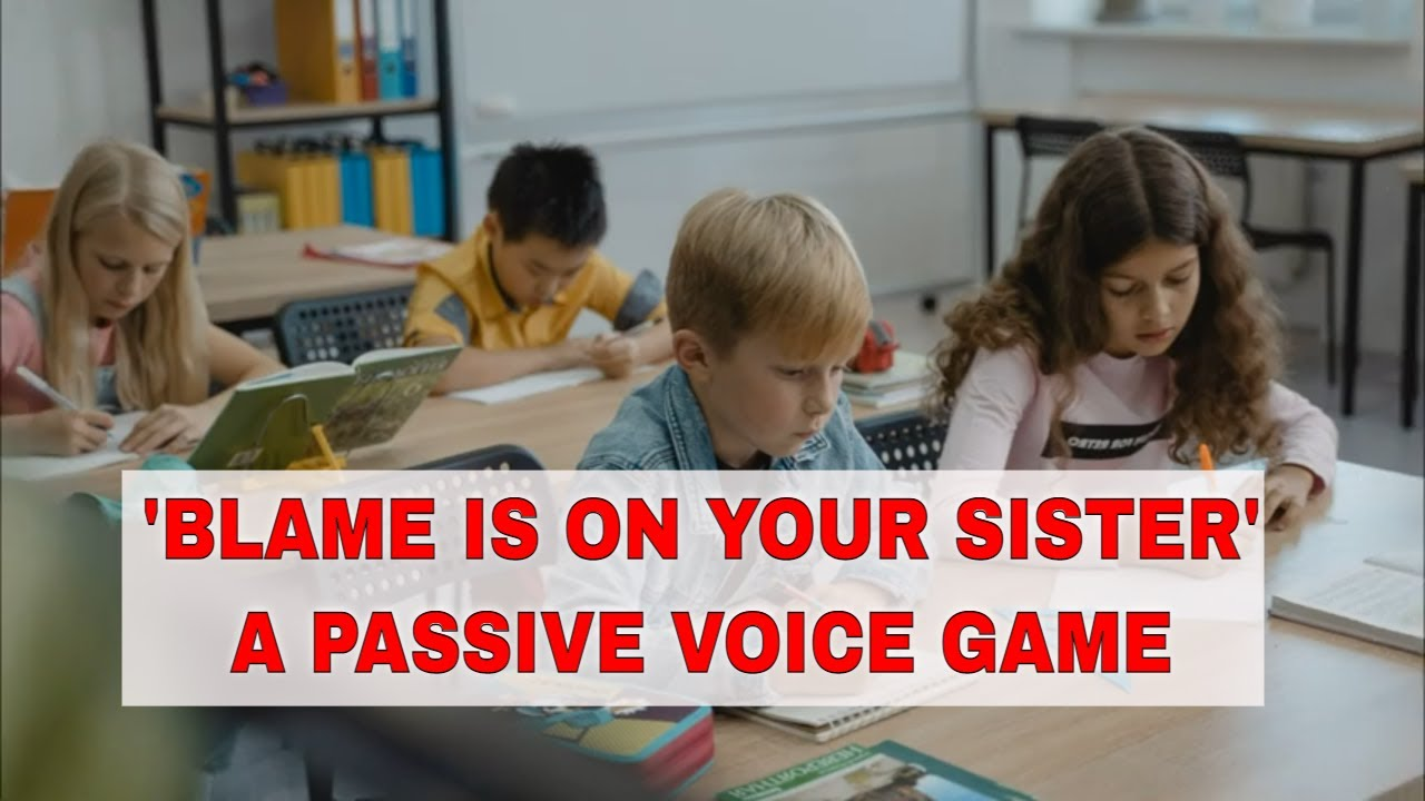 """ESL Activities to Teach Passive Voice: Roleplay """"Blame it On Your Sister"""""""