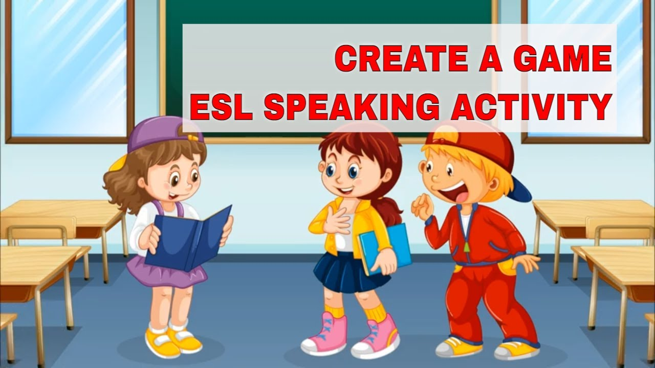 Awesome ESL Conversation Activities: Create a Game