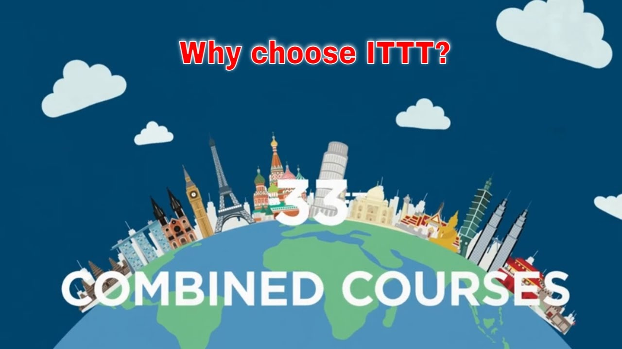 Why choose TEFL Certification with ITTT: Combined TEFL Courses