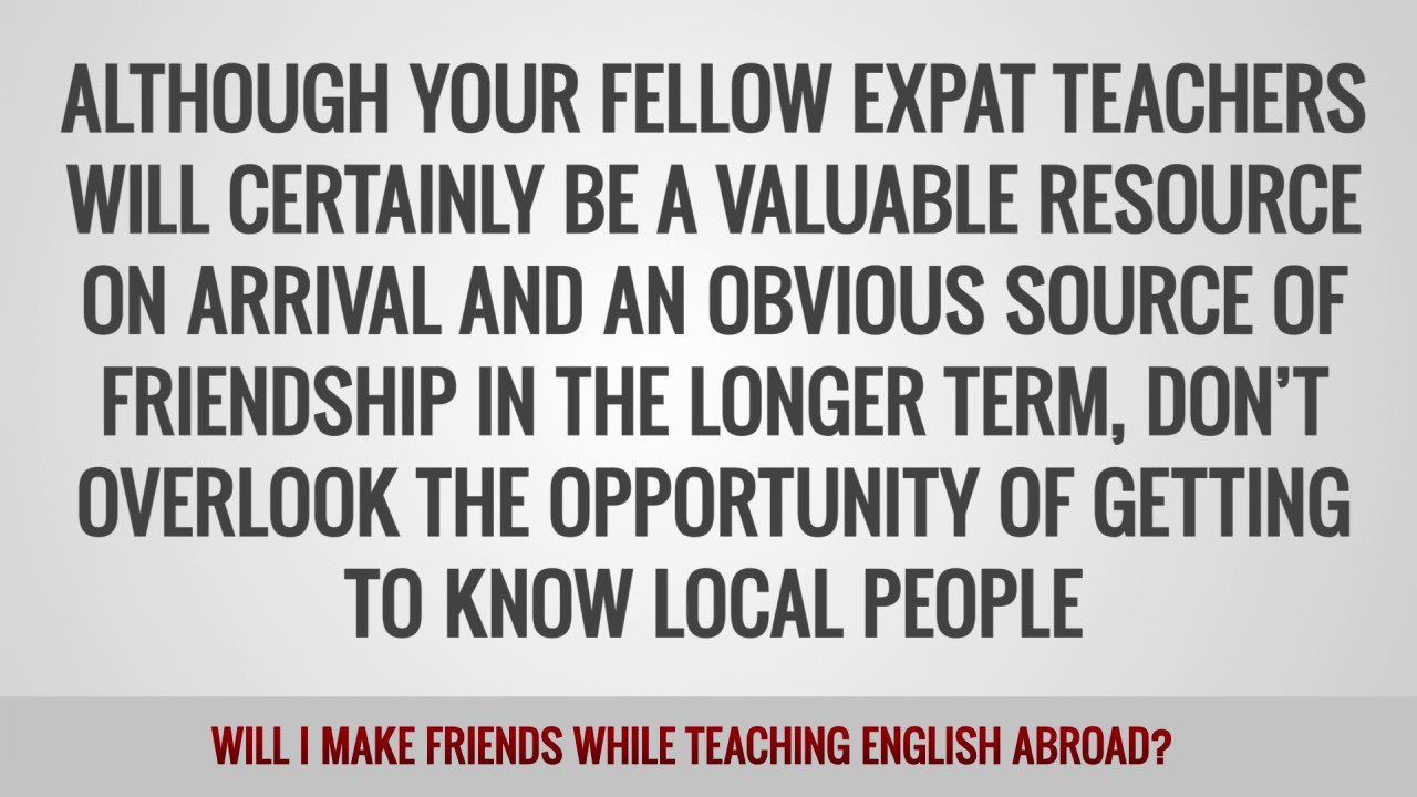 ITTT FAQs – Will I make friends while teaching English abroad?