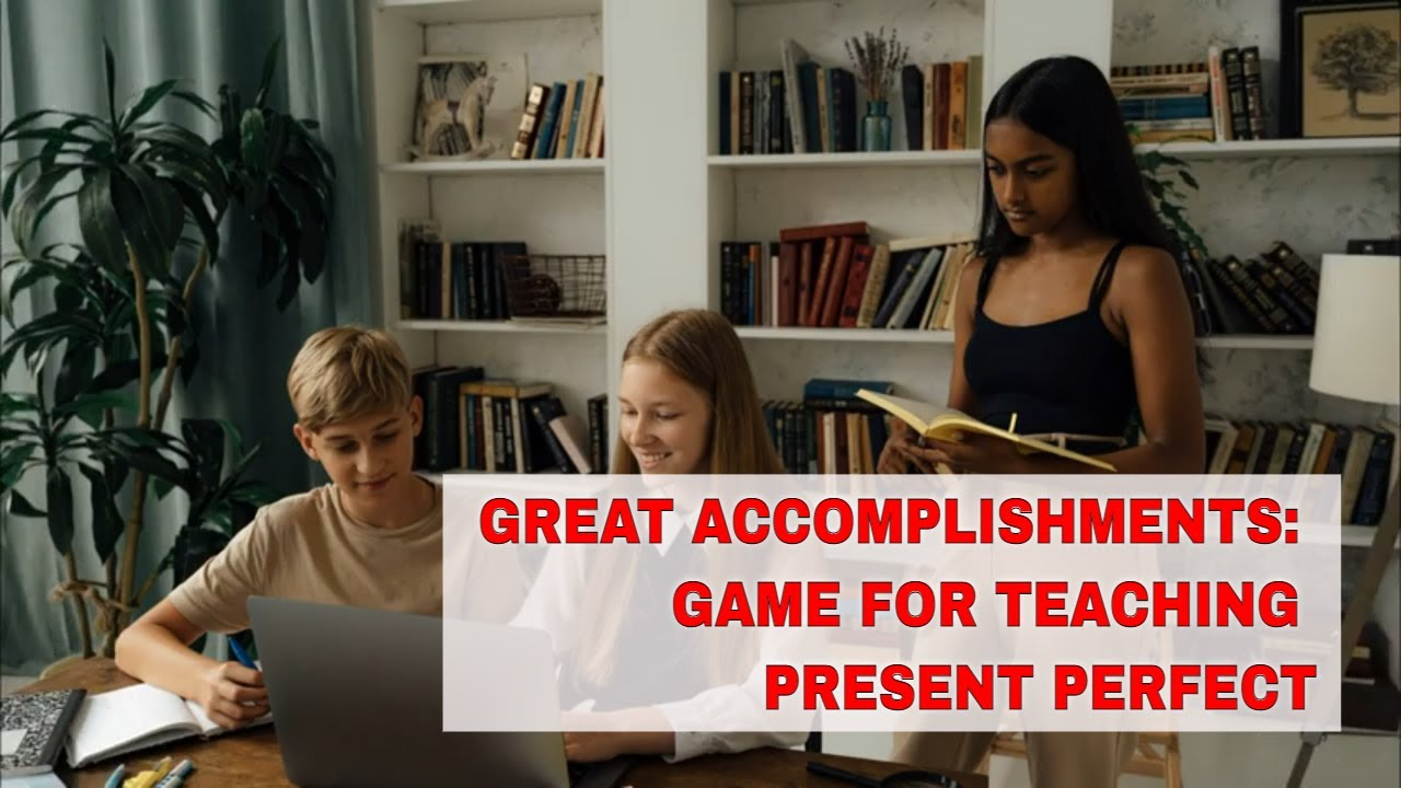 Activities for Teaching the Present Perfect: Great Accomplishments