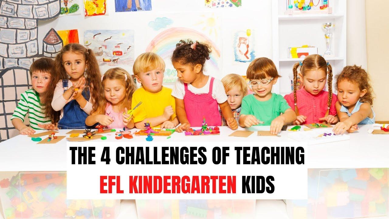 The 4 Challenges of Teaching EFL Kindergarten Kids   ITTT   TEFL Blog