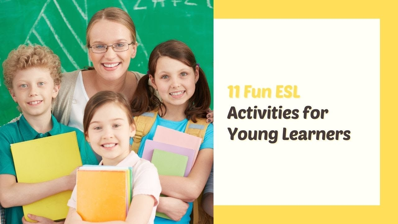 11 Fun ESL Activities for Young Learners   ITTT   TEFL Blog