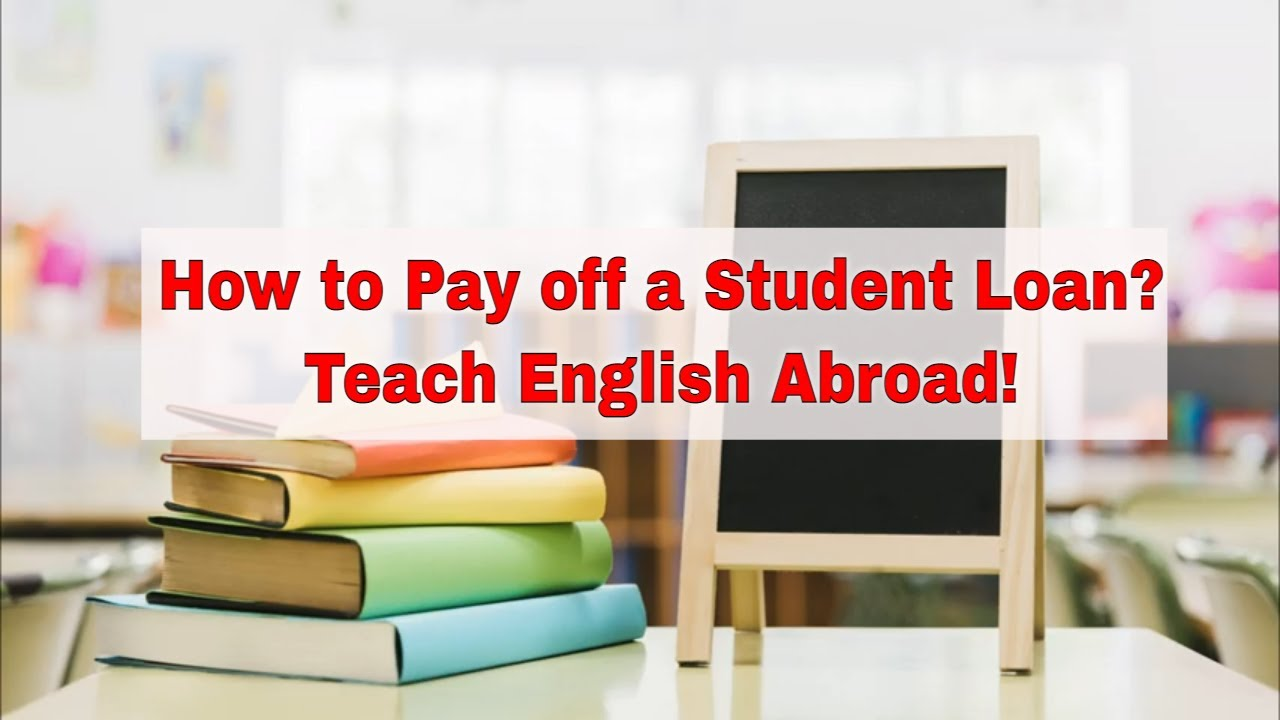 Teaching English Abroad to Pay Off Your Student Loans – Start Your Adventure
