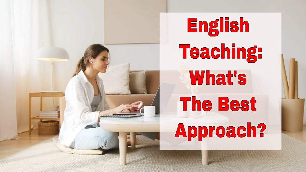 My Favorite English Teaching Approach   ITTT   TEFL Blog