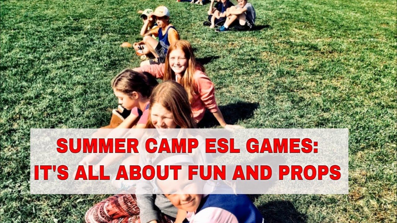 ESL Activities for Teaching English Summer Camp: It's all About Fun and Props