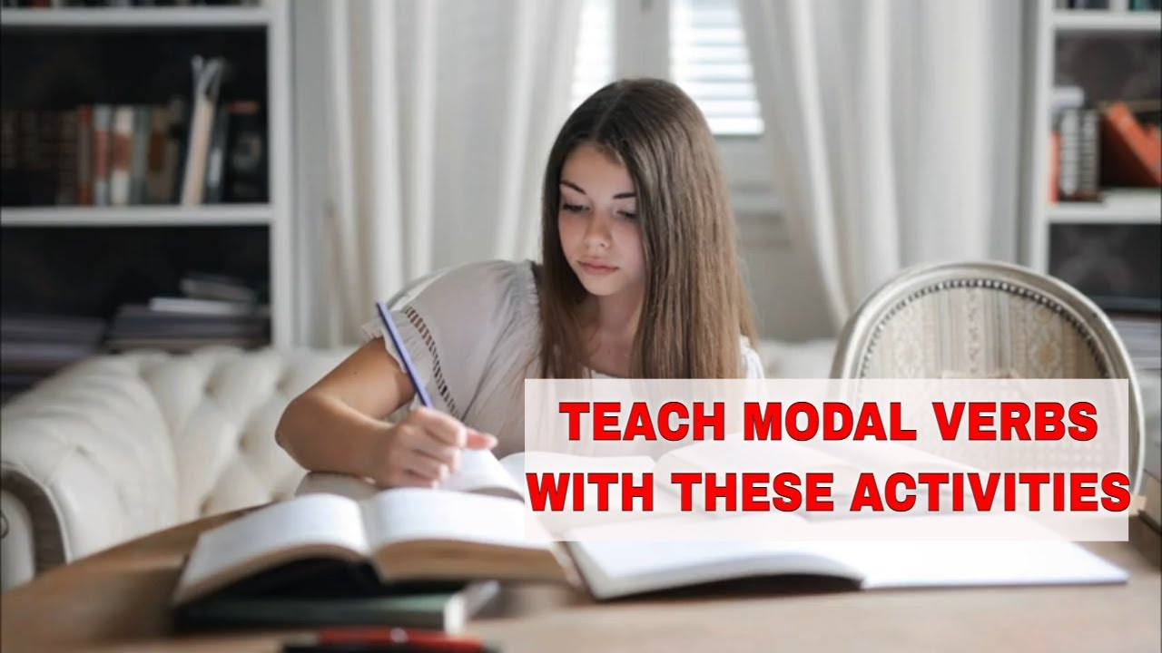 7 ESL Activities for Teaching English Modal Verbs: in the ESL Classroom