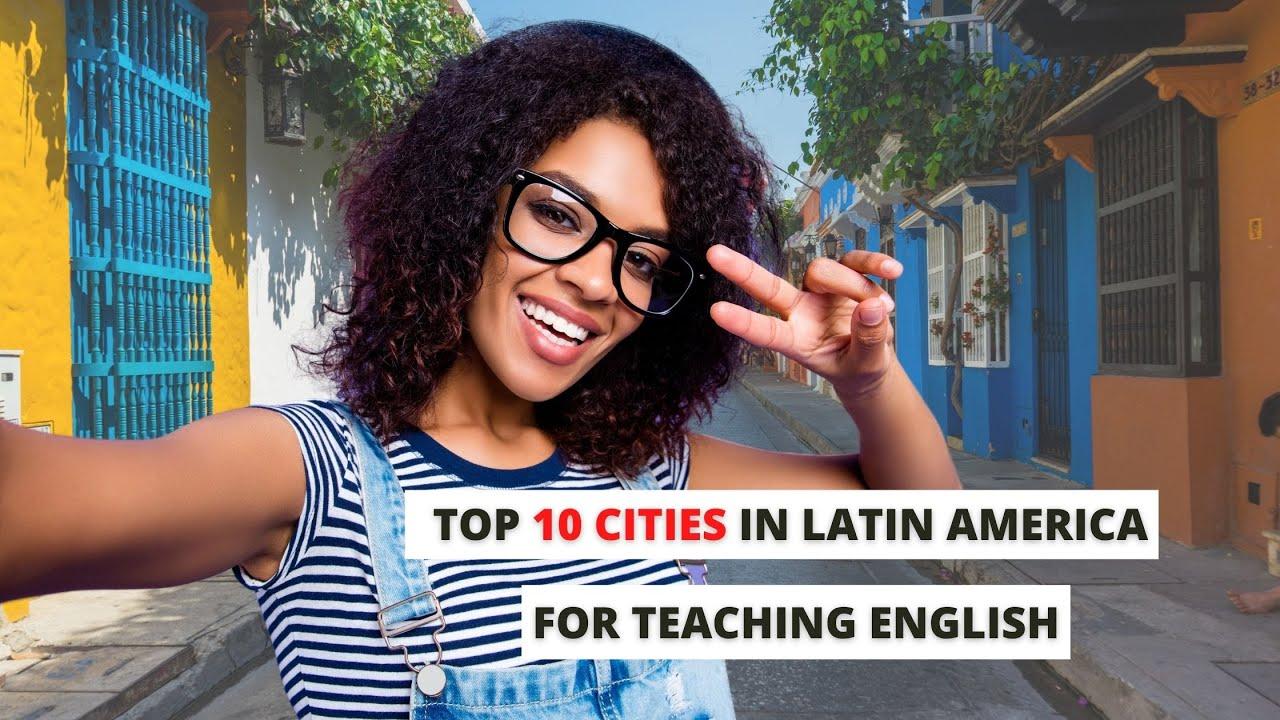 Top 10 Cities in Latin America for ESL Teaching   ITTT   TEFL Blog