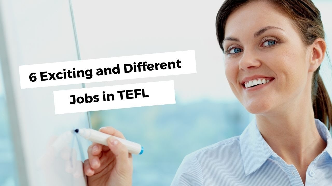 6 Exciting and Different Jobs in TEFL | ITTT | TEFL Blog