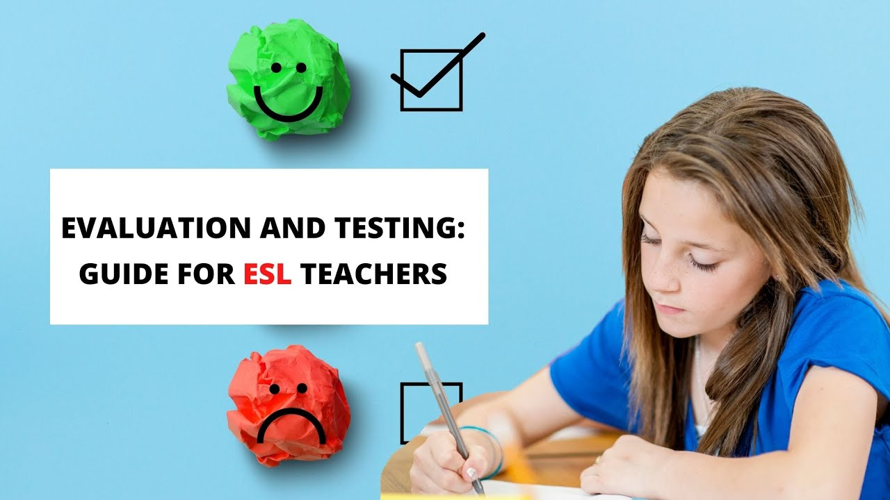 Evaluation and Testing of Students in the ESL Classroom | ITTT | TEFL Blog