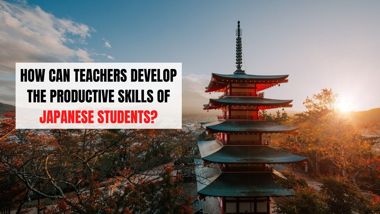 Teaching English Productive Skills to Japanese Students   ITTT   TEFL Blog