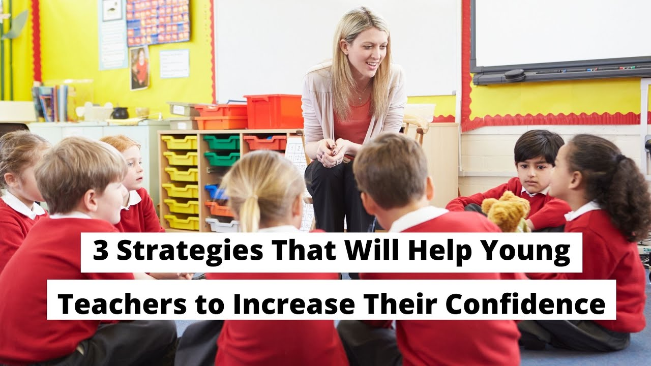 3 Strategies for Young Teachers to Increase Their Confidence | ITTT | TEFL Blog