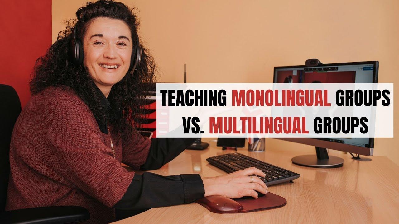 Teaching Monolingual Groups vs. Multilingual Groups | ITTT | TEFL Blog