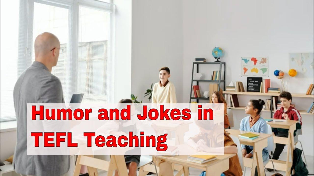 How Humor Enhances Learning in the EFL Classroom | ITTT | TEFL Blog