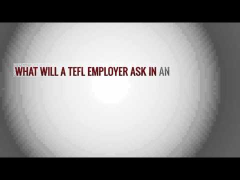 What will a TEFL employer ask in an interview?