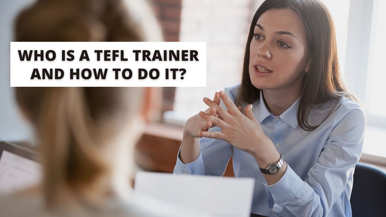 6 Steps to Becoming a TEFL Trainer | ITTT | TEFL Blog