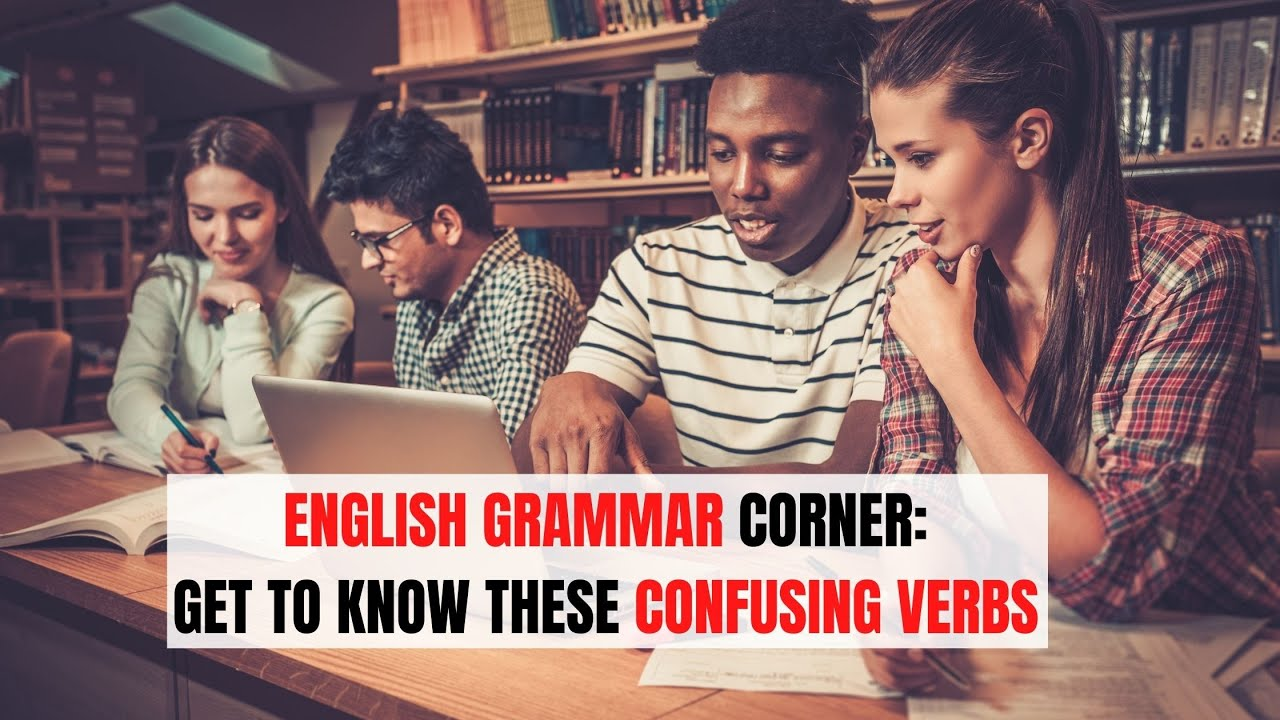 TOP 15 Confusing Verbs in English and How to Really Use Them | ITTT | TEFL Blog