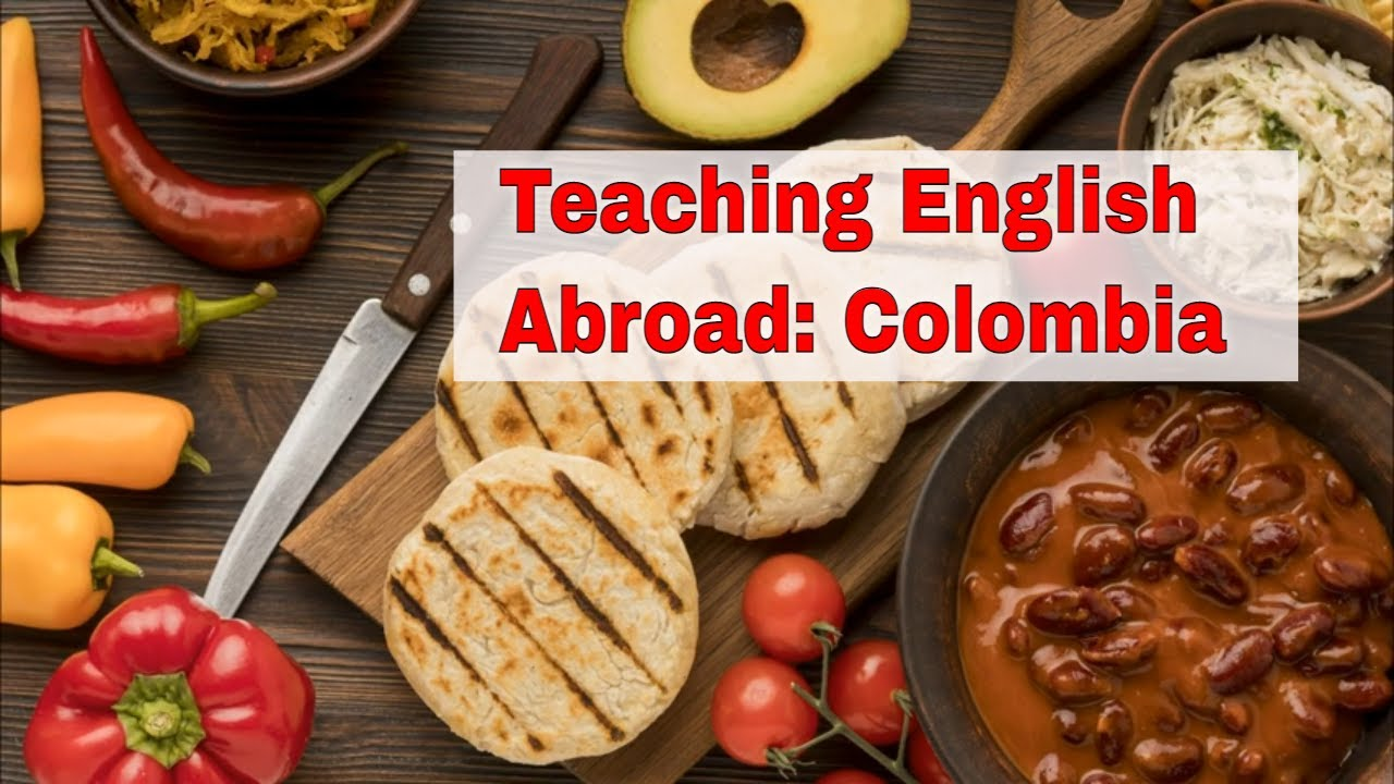 Teaching English Abroad: Colombia