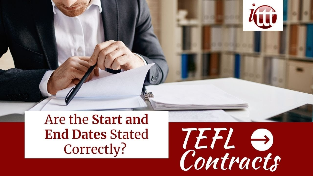Are the Start and End Dates Stated Correctly?   TEFL Contract Tips