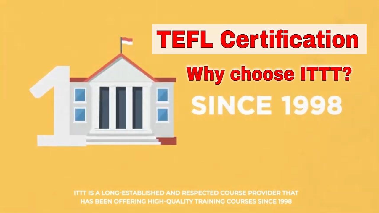Why choose ITTT: TEFL Certification Since 1998