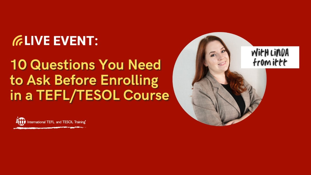 The Top 10 Questions You Need to Ask Before Enrolling In a TEFL/TESOL Course
