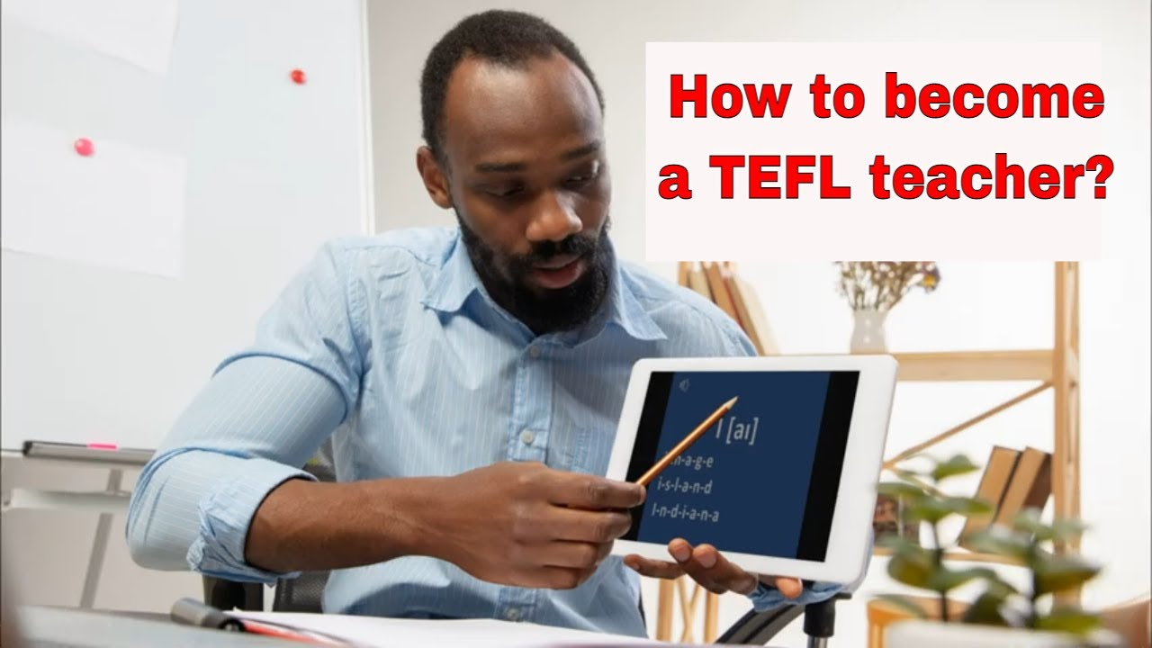 How to become TEFL Teacher? – Plan to settle into the job