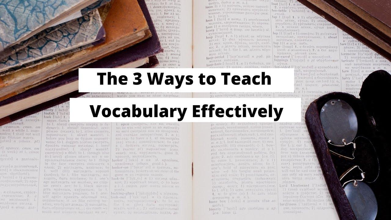 The 3 Ways to Teach Vocabulary Effectively | ITTT | TEFL Blog