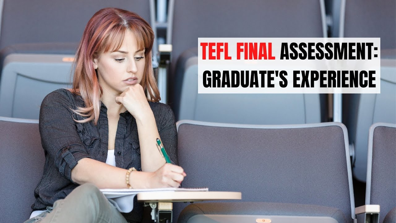 TEFL Summative Assessment: My Experience And Observation  ITTT | TEFL Blog