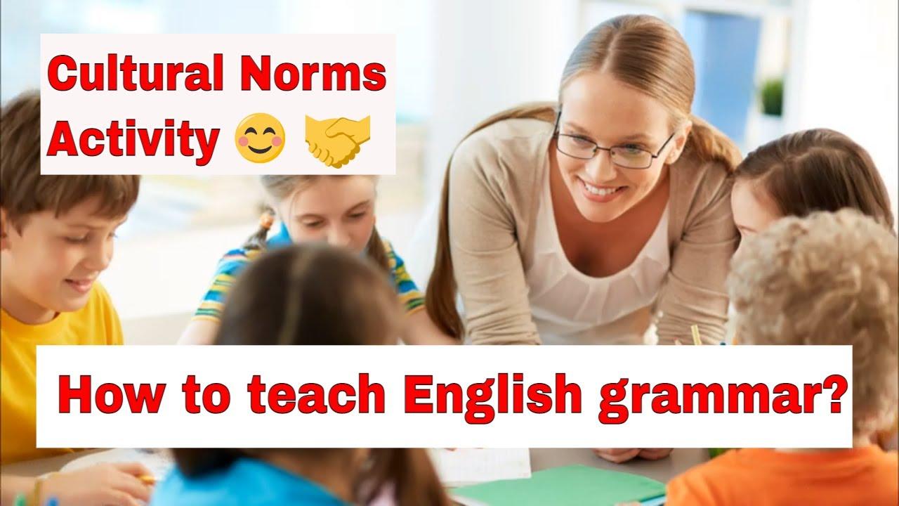 How to Teach English Grammar? – Cultural Norms