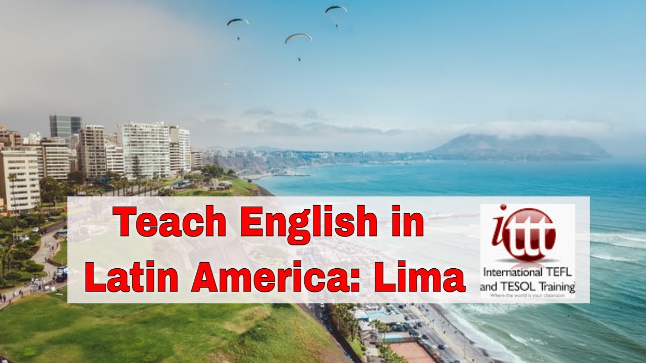 Top 10 Cities for ESL Teaching in Latin America: Lima