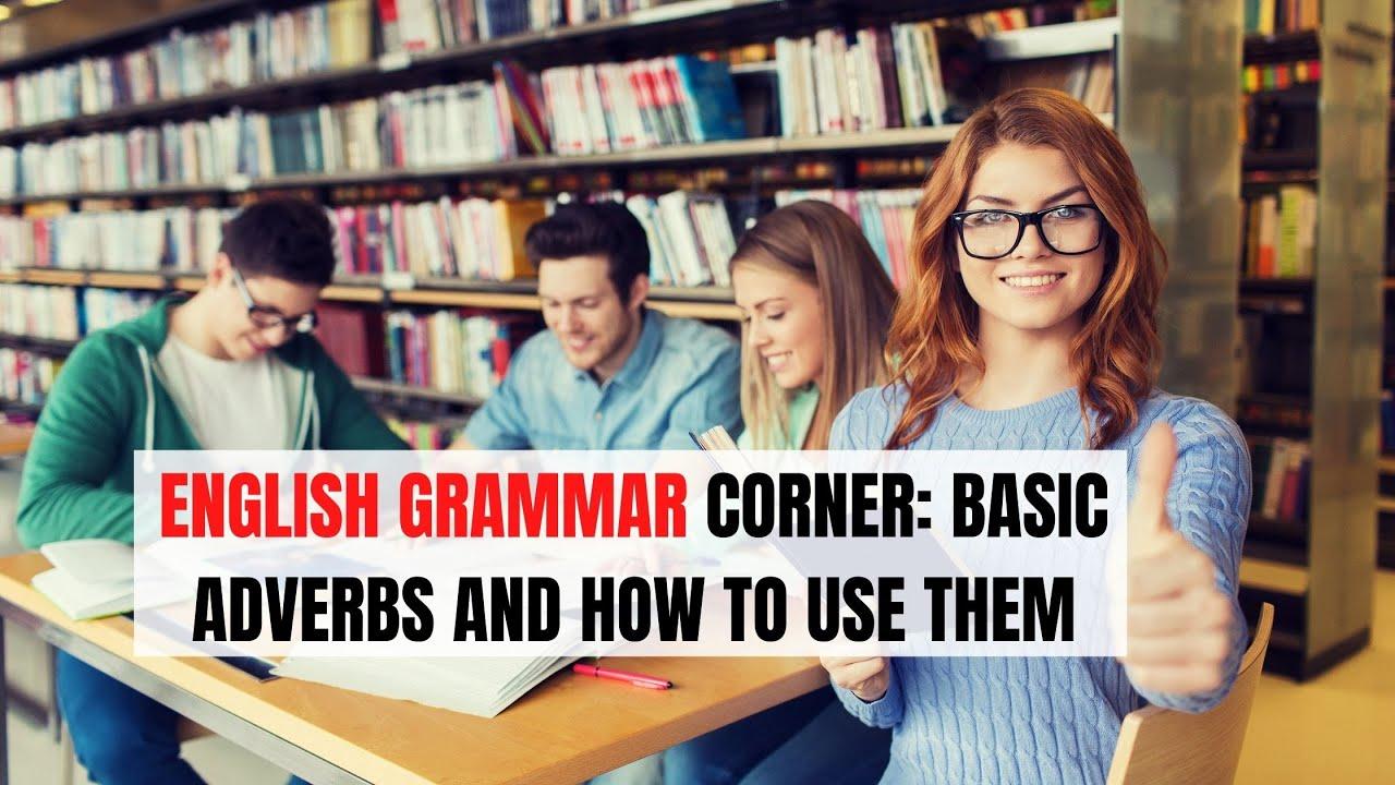 How to Use Basic English Adverbs | ITTT | TEFL Blog